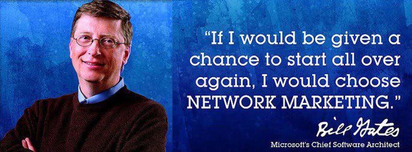 Bill Gates Network Marketing Quote