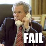 President Bush Phone Fail