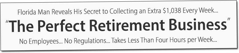 The Perfect Retirement Business