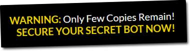 Secret Millionaire Bot False Scarcity