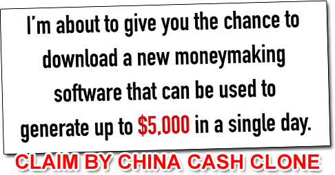 China Cash Clone Income Claim