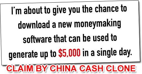 China Cash Clone Income Claim