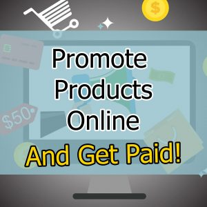 Get Paid To Promote Products Online