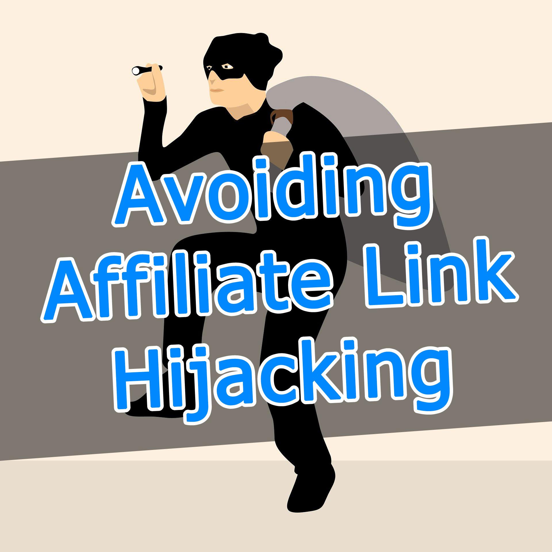 Avoiding Affiliate Link Hijacking