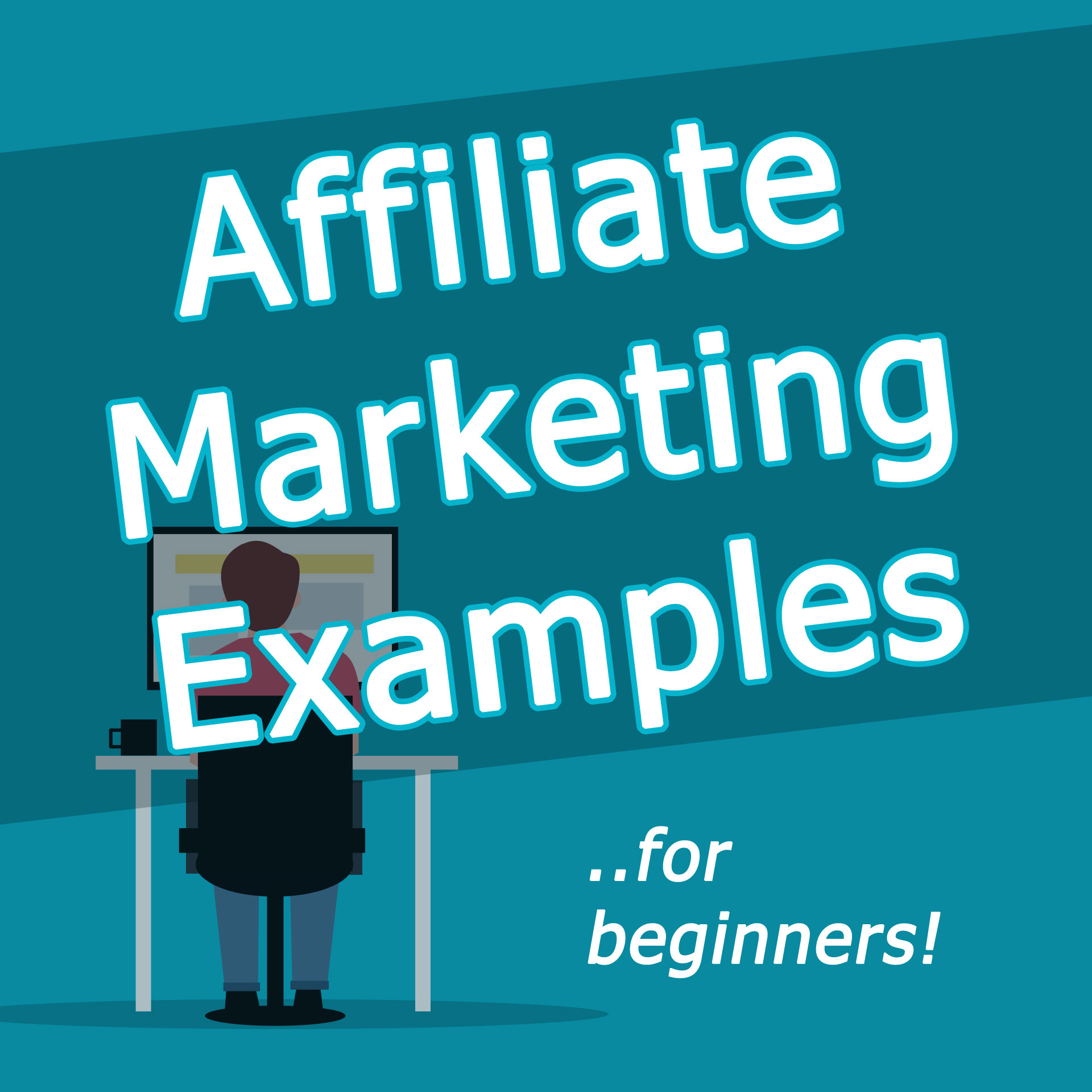 Affiliate Marketing Examples For Beginners