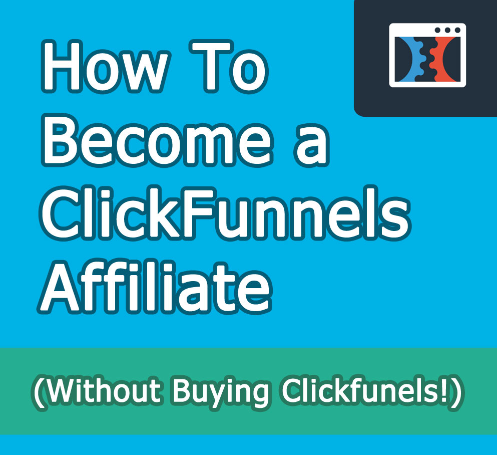 How To Become a ClickFunnels Affiliate