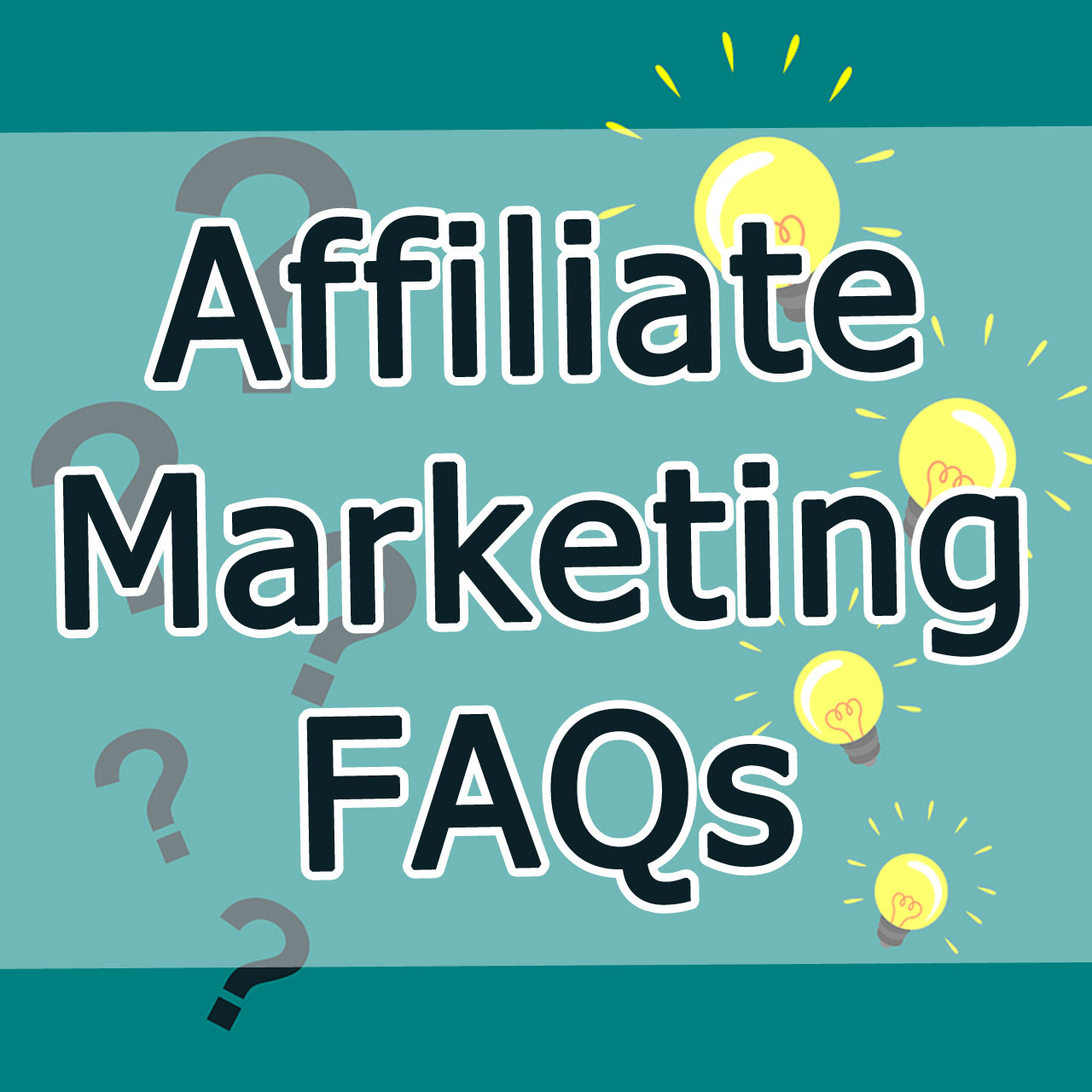 Affiliate Marketing FAQs