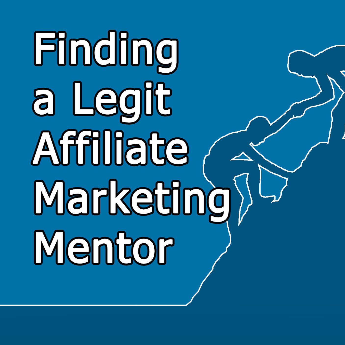 How To Find a Legit Affiliate Marketing Mentor
